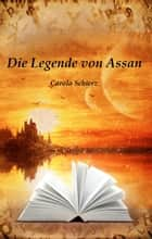 Die Legende von Assan ebook by Carola Schierz