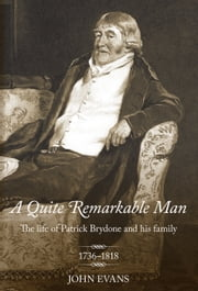 A Quite Remarkable Man ebook by John P. Evans