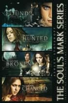 The Soul's Mark Series (Complete Series: Books 1-4) - The Soul's Mark ebook by Ashley Stoyanoff