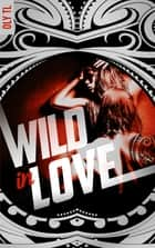 Wild & Rebel - Tome 2 - Wild in love ebook by Oly TL