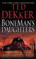 BoneMan's Daughters ebook by Ted Dekker