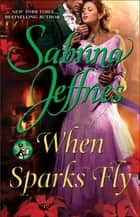 When Sparks Fly ebook by Sabrina Jeffries