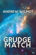 Grudge Match ebook by Andrew Wilmot