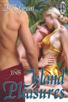 Island Pleasures (1Night Stand) ebook by KT Grant