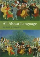 All About Language - A Guide ekitaplar by Barry J. Blake