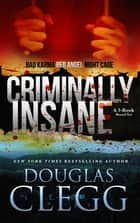 Criminally Insane: The Series - A 3-Novel Box Set ebook by Douglas Clegg