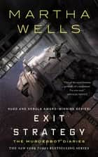 Exit Strategy - The Murderbot Diaries ebook by Martha Wells