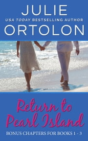 Return to Pearl Island, Bonus Chapters ebook by Julie Ortolon
