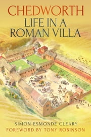 Chedworth - Life in a Roman Villa ebook by Simon Esmonde Cleary