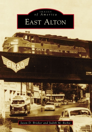 East Alton ebook by Jason D. Bricker,Judith M. Richie