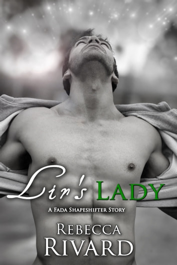 Lir's Lady - A Fada Shapeshifter Story ebook by Rebecca Rivard