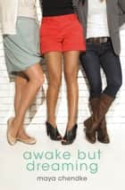 Awake but Dreaming ebook by Maya Chendke