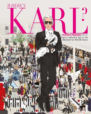 Where's Karl? - A Fashion Forward Parody ebook by Stacey Caldwell,Ajiri A. Aki