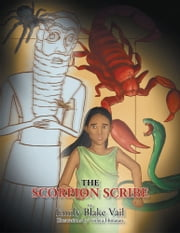 The Scorpion Scribe ebook by Emily Blake Vail