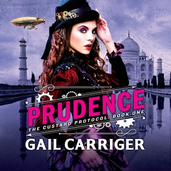 Prudence - Book One of The Custard Protocol audiobook by Gail Carriger