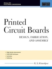 Printed Circuit Boards: Design, Fabrication, and Assembly ebook by Khandpur, R.