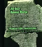 Transaction Processing - Concepts and Techniques ebook by Jim Gray, Andreas Reuter