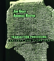 Transaction Processing - Concepts and Techniques ebook by Jim Gray,Andreas Reuter