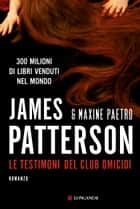 Le testimoni del club omicidi ebook by Valentina Guani,Annamaria Biavasco,Maxine Paetro,James Patterson