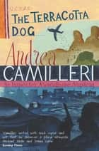 The Terracotta Dog: An Inspector Montalbano Novel 2 eBook by Andrea Camilleri