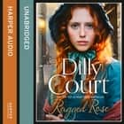 Ragged Rose audiobook by Dilly Court, Annie Aldington