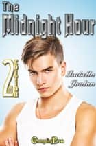 2nd Edition: The Midnight Hour ebook by Isabella Jordan