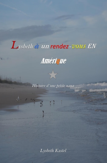 Lysbeth a un rendez-vous en Amérique ebook by Lysbeth Kastel