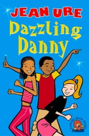 Dazzling Danny ebook by Jean Ure,Karen Donnelly