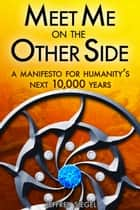 Meet Me on the Other Side ebook by Jeffrey Siegel