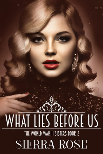 The Doughty Women: Susan - What Lies Before Us - The World War 2 Sisters, #2 ebook by Sierra Rose
