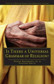 Is There a Universal Grammar of Religion? ebook by Henry Rosemont Jr.,Huston Smith