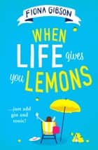 When Life Gives You Lemons ebook by