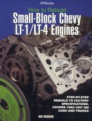 Rebuild LT1/LT4 Small-Block Chevy Engines HP1393 ebook by Mike Mavrigian