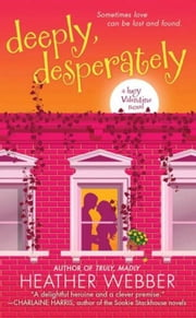 Deeply, Desperately - A Lucy Valentine Novel ebook by Heather Webber