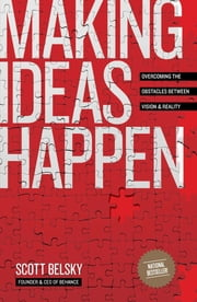 Making Ideas Happen - Overcoming the Obstacles Between Vision and Reality ebook by Kobo.Web.Store.Products.Fields.ContributorFieldViewModel