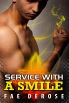 Service With A Smile ebook by Fae DeRose