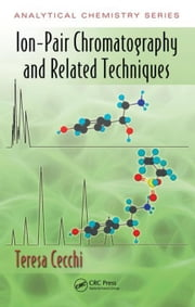 Ion-Pair Chromatography and Related Techniques ebook by Cecchi, Teresa