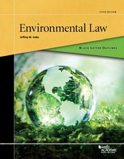 Black Letter Outline on Environmental Law ebook by Jeffrey Gaba