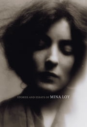 Stories and Essays of Mina Loy ebook by Mina Loy,Sara Crangle