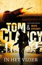 In het vizier ebook by Tom Clancy, Jolanda te Lindert, Mark Greaney