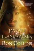 Pawn of the Planewalker ebook by Ron Collins