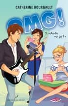 OMG! T.5 - As-tu vu ça ? ebook by Catherine Bourgault
