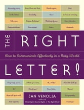 The Right Letter - How to Communicate Effectively in a Busy World ebook by Jan Venolia