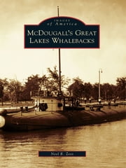 McDougall's Great Lakes Whalebacks ebook by Neel R. Zoss