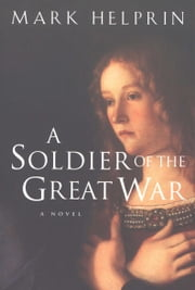 A Soldier of the Great War ebook by Mark Helprin