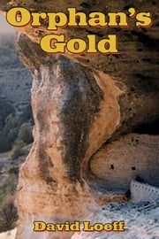 Orphan's Gold ebook by Dave Loeff