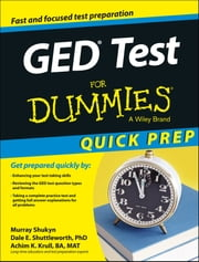 GED Test For Dummies, Quick Prep ebook by Murray Shukyn,Dale E. Shuttleworth,Achim K. Krull