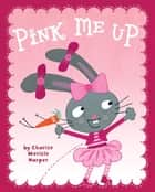 Pink Me Up ebook by Charise Mericle Harper