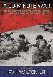 A 20-Minute War - A Cold War Novel ebook by Irv Hamilton, Jr.