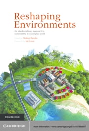 Reshaping Environments - An Interdisciplinary Approach to Sustainability in a Complex World ebook by Dr Helena Bender